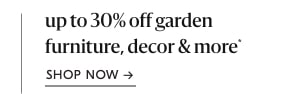 up to 30% off garden furniture & more