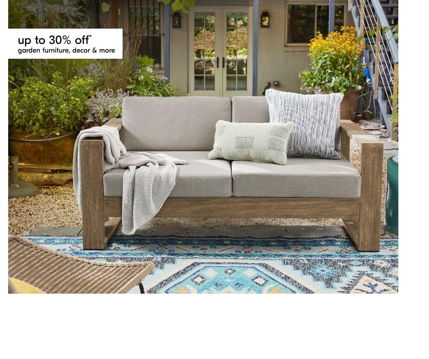 up to 30% off garden furniture, decor & more
