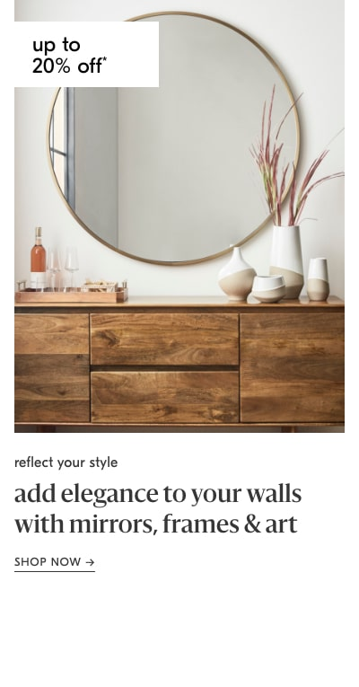 up to 20% off mirrors, frames & art