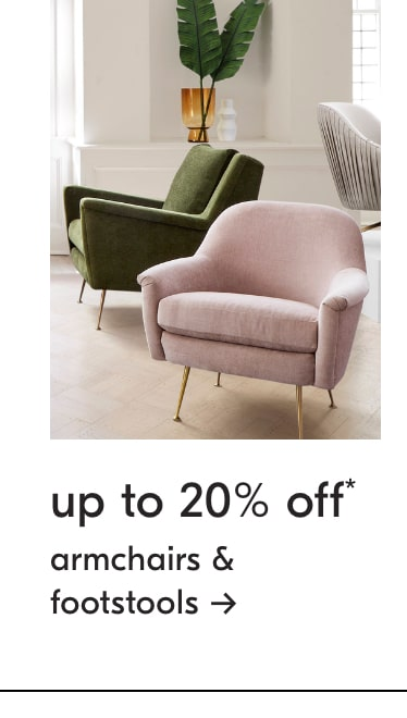 up to 20% off armchairs & footstools