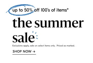 up to 50% off the summer sale