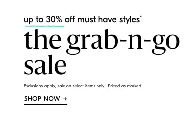 up to 30% off the grab n go sale