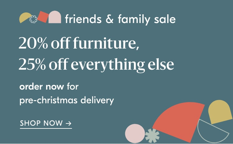 Friends & Family 20% Off Furniture + 25% Off Everything Else