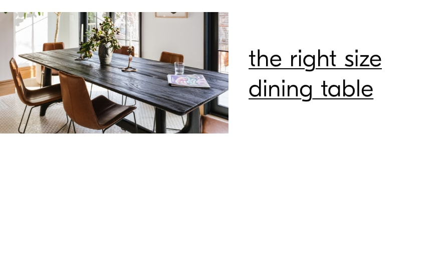 the right sized dining table